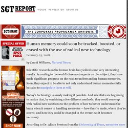 Human memory could soon be tracked, boosted, or erased with the use of radical new technology