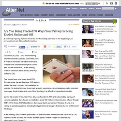 Are You Being Tracked? 8 Ways Your Privacy Is Being Eroded Online and Off