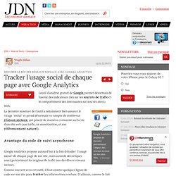 Tracker l'usage social de chaque page avec Google Analytics - Google Analytics réseaux sociaux - Journal du Net Solutions