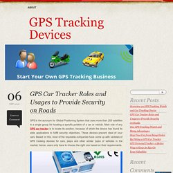 GPS Car Tracker Roles and Usages to Provide Security on Roads