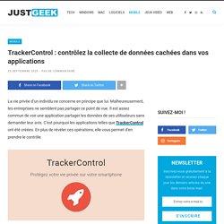 TrackerControl : contrôlez la collecte de données cachées dans vos applications