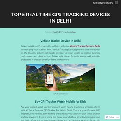 GPS Tracking Devices in Delhi for Bike, Car and Personal Tracking