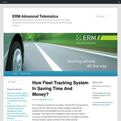 How Fleet Tracking System In Saving Time And Money?