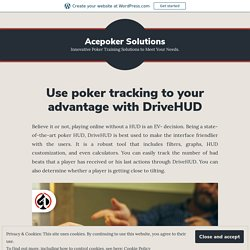 Use poker tracking to your advantage with DriveHUD – Acepoker Solutions