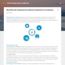 Why Online Call Tracking Service California Is Important For Your Business