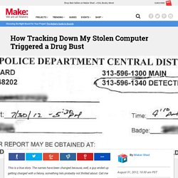 How Tracking Down My Stolen Computer Triggered a Drug Bust