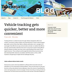 Vehicle tracking gets quicker, better and more convenient