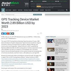GPS Tracking Device Market Worth 2.89 Billion USD by 2023