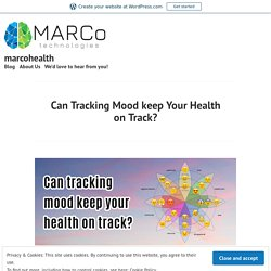 Can Tracking Mood keep Your Health on Track? – marcohealth