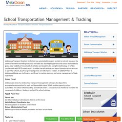 Get School Transportation Management & Tracking solution from MobiOcean