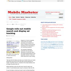 Google rolls out mobile search and display ad tracking - Mobile Marketer - Advertsing