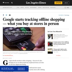 Google starts tracking offline shopping — what you buy at stores in person