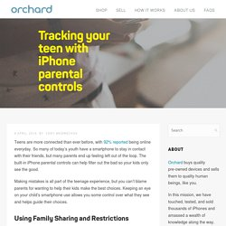 Tracking your teen with iPhone parental controls - Orchard