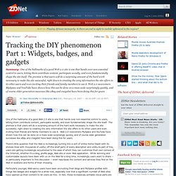 Tracking the DIY phenomenon Part 1: Widgets, badges, and gadgets
