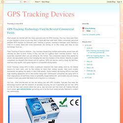 GPS Tracking Devices: GPS Tracking Technology Used In Several Commercial Fields