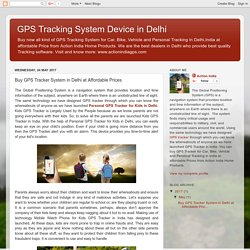 Child GPS Tracking Device in Delhi