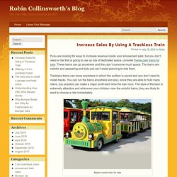 Increase Sales By Using A Trackless Train - Robin Collinsworth's Blog