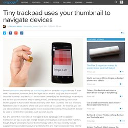 Tiny trackpad uses your thumbnail to navigate devices
