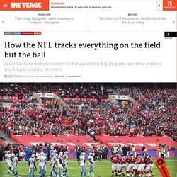How the NFL tracks everything on the field but the ball