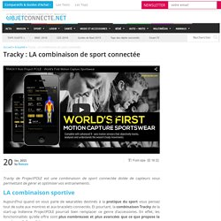 Tracky : LA combinaison de sport connectée