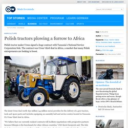 Polish tractors plowing a furrow to Africa
