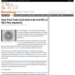 Dark Pool Trade Limit Said to Be Cut 95% in SEC Plan (Update3) -