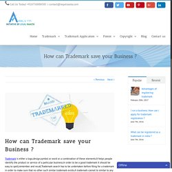 How can Trademark save your Business ? - Apply Trademark