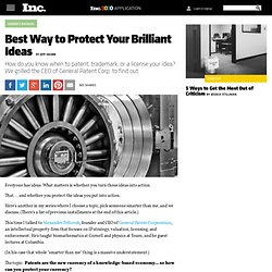 Patents, Trademarks, Licenses: Best Way to Protect Your Brilliant Ideas