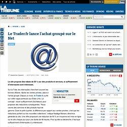 Le Trader.fr lance l'achat groupé sur le Net