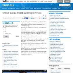 Trader claims world leaders powerless