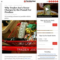 Why Trader Joe's Never Charges by the Pound For Produce