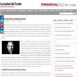 Traders que dicen y traders que hacen - La ciudad del Trader : La ciudad del Trader