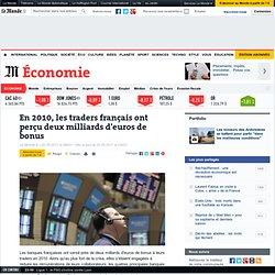 En 2010, les traders français ont perçu deux milliards d'euros de bonus