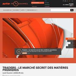 Traders - Le marché secret des matières premières