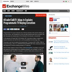 #TraderTalkTV: Adap.tv Explains Programmatic TV Buying Execution