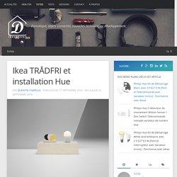 Ikea TRÅDFRI et installation Hue - Devotics