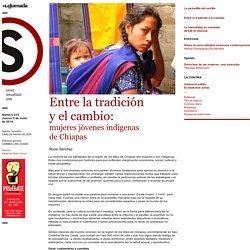 Entre la tradición y el cambio:mujeres jóvenes indígenasde Chiapas
