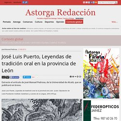 José Luis Puerto, Leyendas de tradición oral en la provincia de León — Astorga Redacción. Periódico digital de Astorga, Teleno, Tuerto y Órbigo