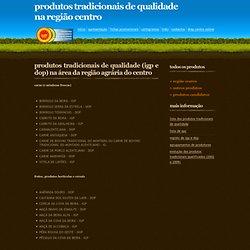 Produtos Tradicionais de Qualidade na Região Centro