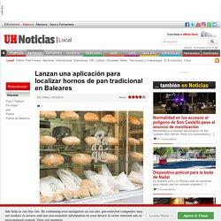 Pan tradicional en Baleares: la aplicación Forn i Tradició muestras los hornos