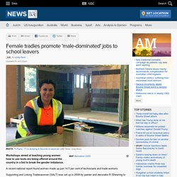 Female tradies promote 'male-dominated' jobs to school leavers