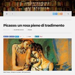 Picasso: un rosa pieno di tradimento - La Sepoltura della Letteratura