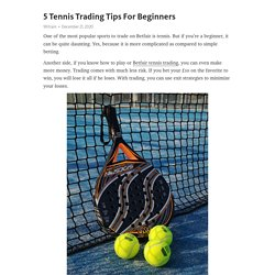 5 Tennis Trading Tips For Beginners – Telegraph