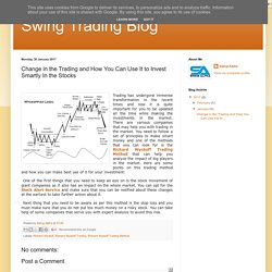 Change in the Trading and How You Can Use It to Invest Smartly In the Stocks