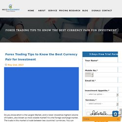 Forex Trading Tips to Know the Best Currency Pair for Investment