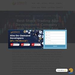 Hire Stock Trading App Developers - Stock Trading App Development