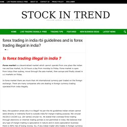 is forex trading illegal in india? forex trading in india rbi guidelines