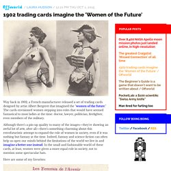 1902 trading cards imagine the 'Women of the Future' / Offworld