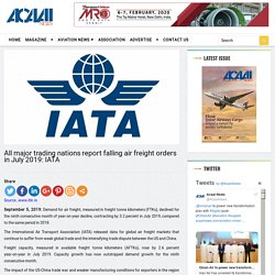 All major trading nations report falling air freight orders in July 2019: IATA