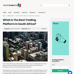 What Is The Best Trading Platform In South Africa?